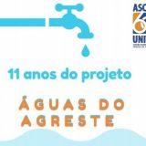 Projeto Águas do Agreste celebra 11 anos de atividades com atuação ampliada