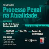 Inscrições seguem abertas para o seminário Processo Penal na Atualidade