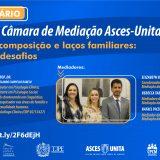 Webinário sobre conflitos familiares será realizado pela Câmara Privativa de Conciliação e Mediação da Asces-Unita